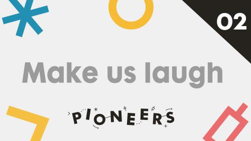 Make Us Laugh Pioneers