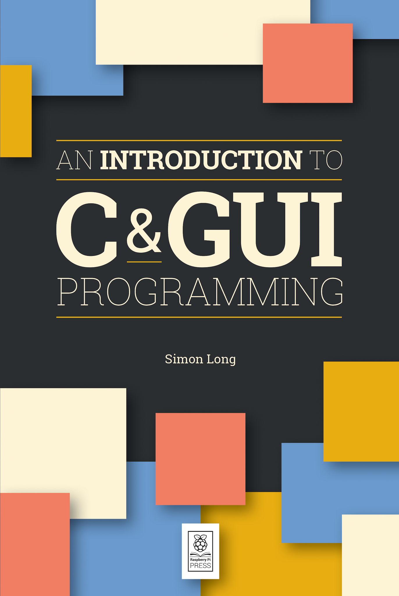 An Introduction to C and GUI programming by Simon Long